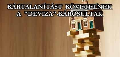"""KÁRTALANÍTÁST KÖVETELNEK A """"DEVIZA""""-KÁROSULTAK."""