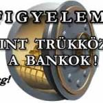 MEGINT TRÜKKÖZNEK A BANKOK! OSZD MEG!