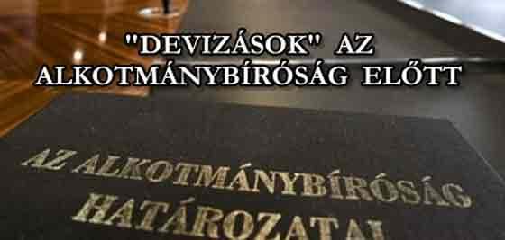 """""""DEVIZÁSOK"""" AZ ALKOTMÁNYBÍRÓSÁG ELŐTT."""
