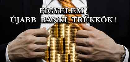FIGYELEM! ÚJABB BANKI TRÜKKÖK!