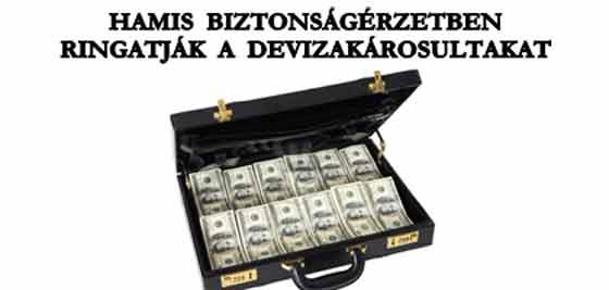 HAMIS BIZTONSÁGÉRZETBEN RINGATJÁK A DEVIZAKÁROSULTAKAT.