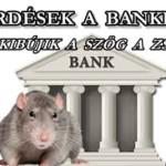 KÉRDÉSEK A BANKHOZ - AVAGY KIBÚJIK A SZÖG A ZSÁKBÓL