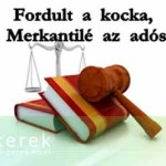 FORDULT A KOCKA - A MERKANTIL SZORULT HELYZETBEN.