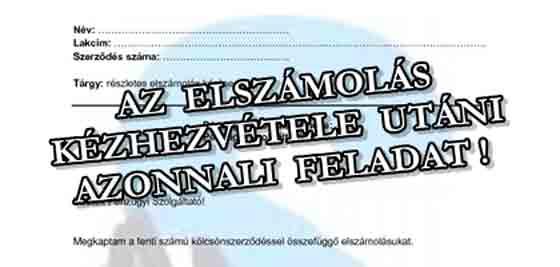 AZ ELSZÁMOLÁS KÉZHEZVÉTELE UTÁNI AZONNALI FELADAT!