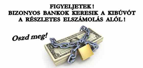 FIGYELJETEK! BIZONYOS BANKOK KERESIK A KIBÚVÓT A RÉSZLETES ELSZÁMOLÁS ALÓL!
