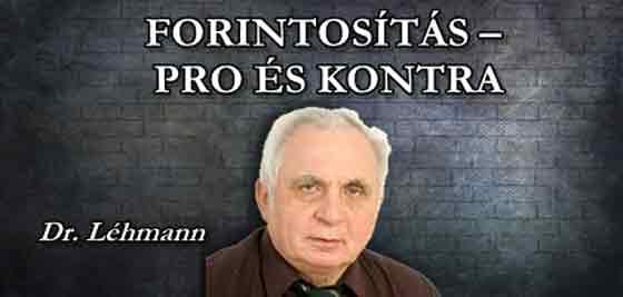 FORINTOSÍTÁS – PRO ÉS KONTRA.