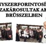 KÉNYSZERFORINTOSÍTÁS-DEVIZAKÁROSULTAK AKCIÓJA BRÜSSZELBEN.