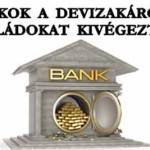 A BANKOK A DEVIZAKÁROSULT CSALÁDOKAT KIVÉGEZTÉK.