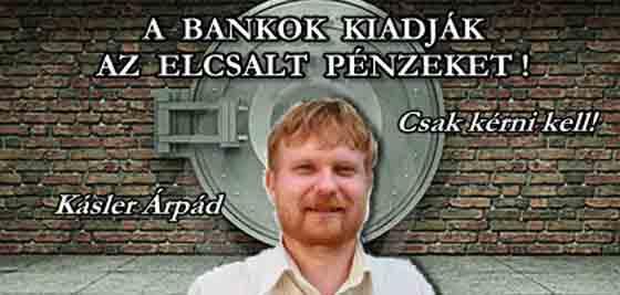 A BANKOK KIADJÁK AZ ELCSALT PÉNZEKET!