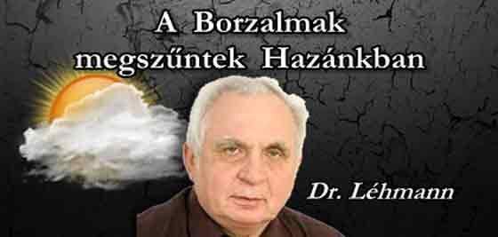 DR. LEHMANN SZERINT A BORZALMAK MEGSZŰNTEK HAZÁNKBAN.