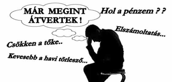 BANKOK ELSZÁMOLTATÁSA - HATALMAS POFÁRAESÉS A DEVIZAKÁROSULTAKNAK.