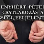 MENYHÉRT PÉTER – CSATLAKOZÁS A KÖZÖSSÉGI FELJELENTÉSHEZ
