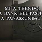 MI A TEENDŐ, HA A BANK ELUTASÍTOTTA A PANASZUNKAT?