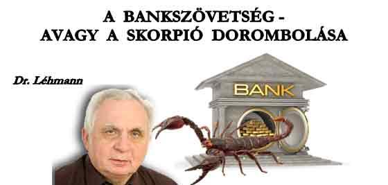 A BANKSZÖVETSÉG - AVAGY A SKORPIÓ DOROMBOLÁSA.