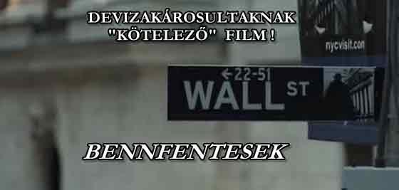 BENNFENTESEK - DEVIZAKÁROSULTAKNAK KÖTELEZŐ FILM!