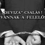 """""""DEVIZA""""-CSALÁS! HOL VANNAK A FELELŐSÖK?"""