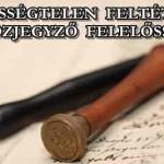 TISZTESSÉGTELEN FELTÉTELEK - A KÖZJEGYZŐ FELELŐSSÉGE.
