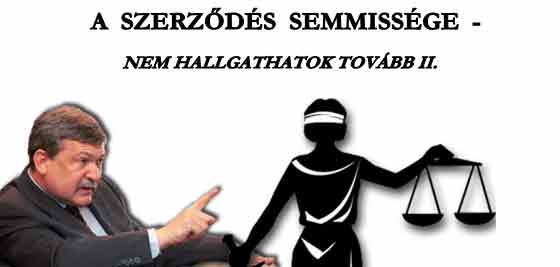 A SZERZŐDÉS SEMMISSÉGE - NEM HALLGATHATOK TOVÁBB II.