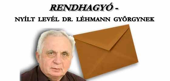 SEMMISSÉG - RENDHAGYÓ - NYÍLT LEVÉL DR. LÉHMANN GYÖRGYNEK.