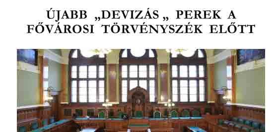 """ÚJABB """"DEVIZÁS """" PEREK A FŐVÁROSI TÖRVÉNYSZÉK ELŐTT."""