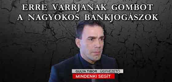 ERRE VARRJANAK GOMBOT A NAGYOKOS BANKJOGÁSZOK!