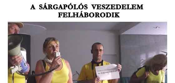 A SÁRGAPÓLÓS VESZEDELEM FELHÁBORODIK.