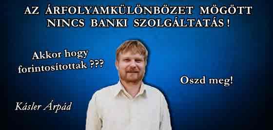 AZ ÁRFOLYAMKÜLÖNBÖZET MÖGÖTT NINCS BANKI SZOLGÁLTATÁS!