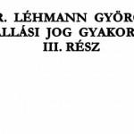 DR. LÉHMANN GYÖRGY - ELÁLLÁSI JOG GYAKORLÁSA III.RÉSZ.