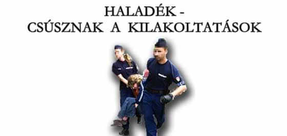 HALADÉK - CSÚSZNAK A KILAKOLTATÁSOK.