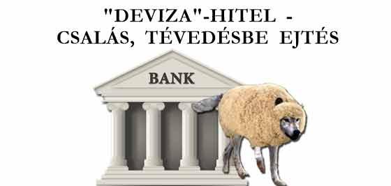"""""""DEVIZA""""-HITEL - CSALÁS, TÉVEDÉSBE EJTÉS."""