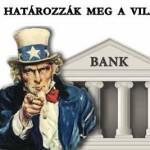 A BANKOK HATÁROZZÁK MEG A VILÁG SORSÁT