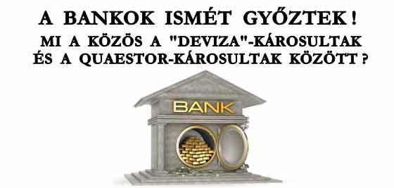 """A BANKOK ISMÉT GYŐZTEK! MI A KÖZÖS A """"DEVIZA""""-KÁROSULTAK ÉS A QUAESTOR-KÁROSULTAK KÖZÖTT?"""