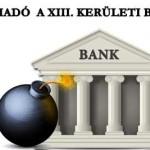 BOMBARIADÓ A 13 KERÜLETI BANKNÁL.