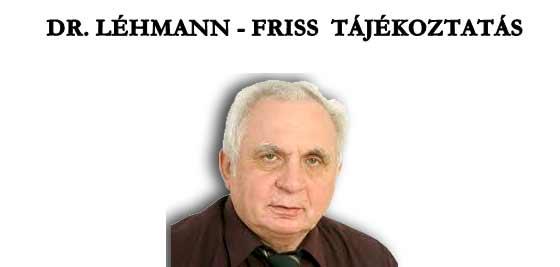 DR. LÉHMANN - FRISS TÁJÉKOZTATÁS.