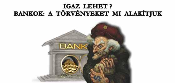IGAZ LEHET? BANKOK: A TÖRVÉNYEKET MI ALAKÍTJUK.