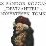 """SOLTÉSZ SÁNDOR KÖZGAZDÁSZ-""""DEVIZAHITEL""""-TÖRVÉNYSÉRTÉSEK TÖMKELEGE."""