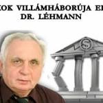 A BANKOK VILLÁMHÁBORÚJA ELAKADT- DR. LÉHMANN.