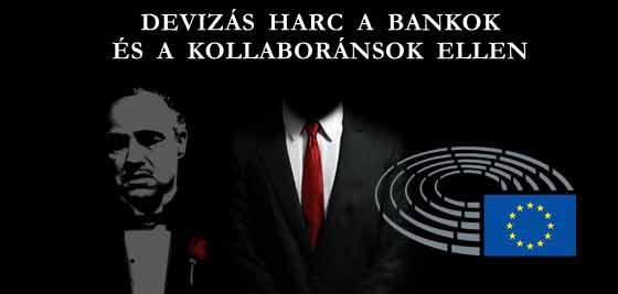 DEVIZÁS HARC A BANKOK ÉS A KOLLABORÁNSOK ELLEN.