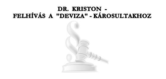 """DR. KRISTON - FELHÍVÁS A """"DEVIZA""""-KÁROSULTAKHOZ."""