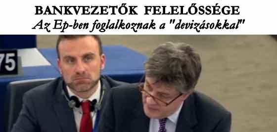 A BANKÁROK FELELŐSSÉGE - AZ EURÓPAI PARLAMENTBEN FOGLALKOZNAK A DEVIZAHITELEZÉSSEL.