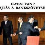 ILYEN VAN? VÉGREHAJTÁS A BANKSZÖVETSÉG ELLEN