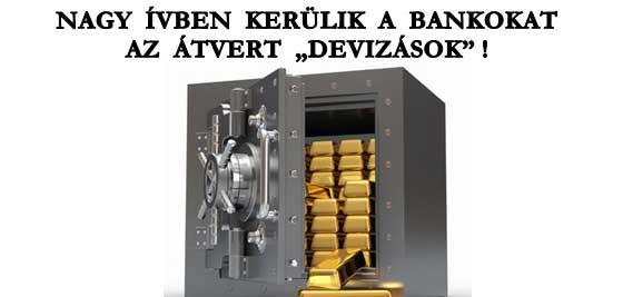 """NAGY ÍVBEN KERÜLIK A BANKOKAT AZ ÁTVERT """"DEVIZÁSOK""""."""