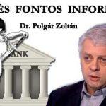 """DR. POLGÁR ZOLTÁN-FRISS ÉS FONTOS INFORMÁCIÓK A """"DEVIZA"""" HITELEKKEL KAPCSOLATBAN."""