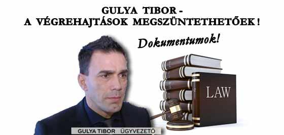 GULYA TIBOR-A VÉGREHAJTÁSOK MEGSZÜNTETHETŐEK!