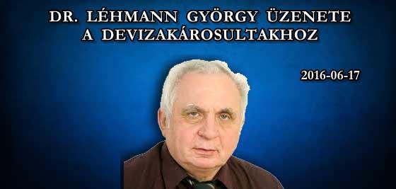 DR. LÉHMANN GYÖRGY ÜZENETE A DEVIZAKÁROSULTAKHOZ.