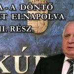 KÚRIA-A DÖNTŐ ÜTKÖZET ELNAPOLVA HÁBORÚ FOLYTATÓDIK. II. RÉSZ.