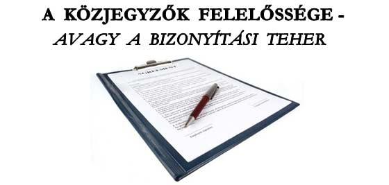 A KÖZJEGYZŐK FELELŐSSÉGE - AVAGY A BIZONYÍTÁSI TEHER.