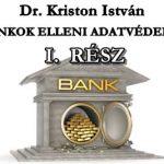 DR. KRISTON ISTVÁN MNB + BANKOK ELLENI ADATVÉDELMI PEREK I. RÉSZ.
