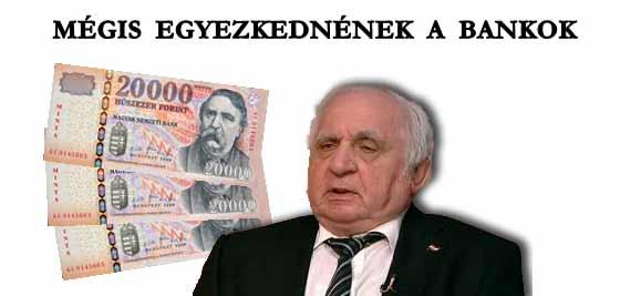MÉGIS EGYEZKEDNÉNEK A BANKOK.