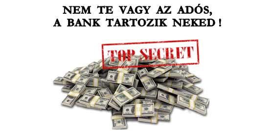 NEM TE VAGY AZ ADÓS, A BANK TARTOZIK NEKED.